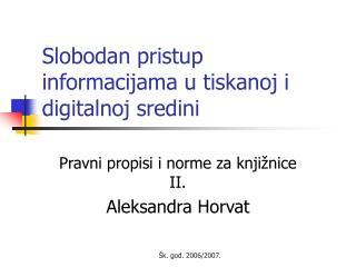 Slobodan pristup informacijama  u tiskanoj i digitalnoj sredini