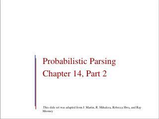 Probabilistic Parsing Chapter 14, Part 2