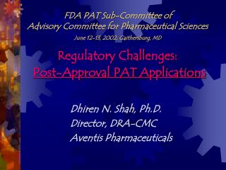 FDA PAT Sub-Committee of  Advisory Committee for Pharmaceutical Sciences   June 12-13, 2002; Gaithersburg, MD   Regulato
