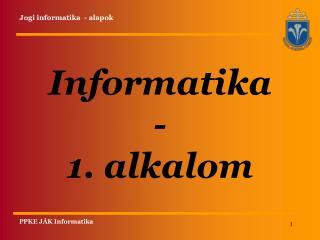Informatika        - 1. alkalom