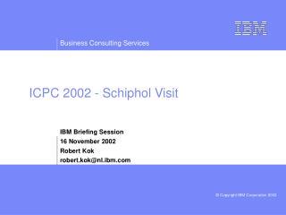 ICPC 2002 - Schiphol Visit
