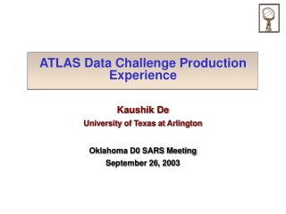 ATLAS Data Challenge Production Experience