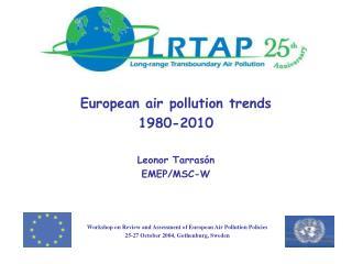 European air pollution trends  1980-2010 Leonor Tarras ón EMEP/MSC-W