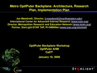 Metro OptIPuter Backplane: Architecture, Research Plan, Implementation Plan