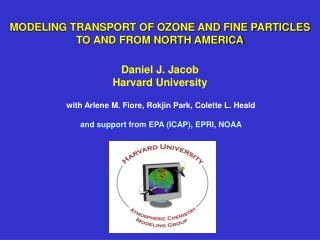MODELING TRANSPORT OF OZONE AND FINE PARTICLES  TO AND FROM NORTH AMERICA