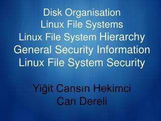 Disk Organisations