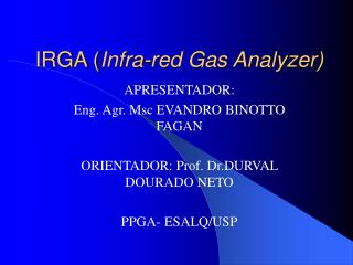 IRGA ( Infra-red Gas Analyzer)