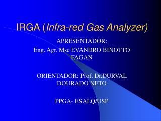 IRGA ( Infra-red Gas Analyzer)