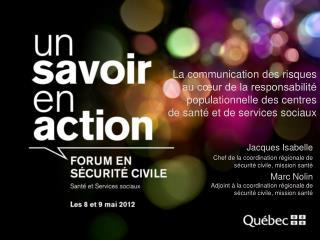 Jacques Isabelle Chef de la coordination régionale de sécurité civile, mission santé