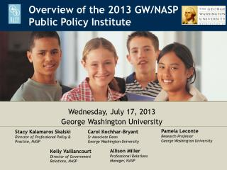 Overview of the 2013 GW/NASP  Public Policy Institute