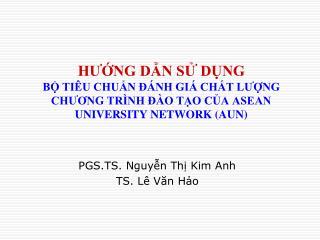 PGS.TS. Nguyễn Thị Kim Anh TS. Lê Văn Hảo