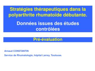 Arnaud CONSTANTIN Service de Rhumatologie, hôpital Larrey, Toulouse.