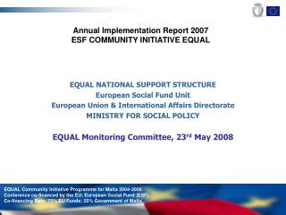 Annual Implementation Report 200 7 ESF COMMUNITY INITIATIVE EQUAL