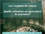 Les mod les de culture  Quelle utilisation en agriculture de pr cision