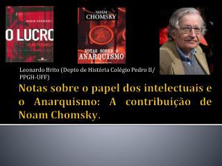 Notas sobre o papel dos intelectuais e o Anarquismo: A contribuição de Noam Chomsky .