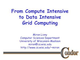 From Compute Intensive to Data Intensive  Grid Computing