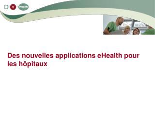 Des nouvelles applications eHealth pour les hôpitaux