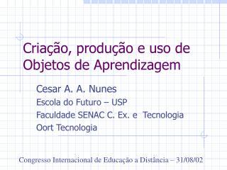 Criação, produção e uso de Objetos de Aprendizagem