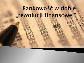 """Bankowość w dobie """"rewolucji finansowej"""""""