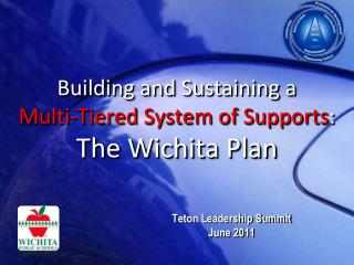 Building and Sustaining a  Multi-Tiered System of Supports:  The Wichita Plan