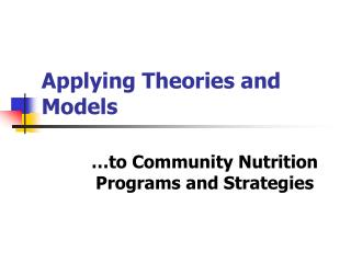 Applying Theories and Models
