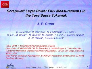 Scrape-off Layer Power Flux Measurements in the Tore Supra Tokamak J. P. Gunn 1