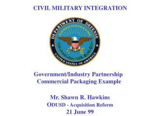 CIVIL MILITARY INTEGRATION