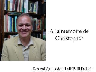 A la mémoire de Christopher