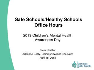Safe Schools/Healthy Schools Office Hours