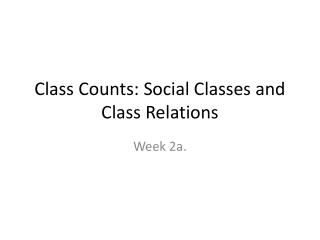 Class Counts: Social Classes and Class Relations