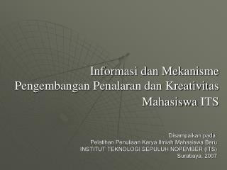 Informasi dan Mekanisme Pengembangan Penalaran dan Kreativitas  Mahasiswa ITS