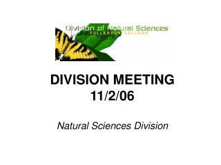 DIVISION MEETING 11/2/06