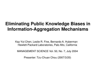 Eliminating Public Knowledge Biases in Information-Aggregation Mechanisms