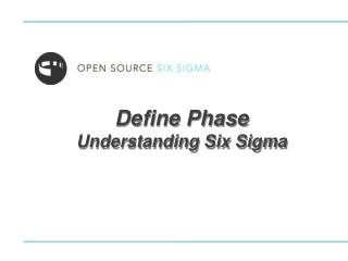 Define Phase Understanding Six Sigma