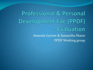 Professional & Personal Development File (PPDF)  - Evaluation