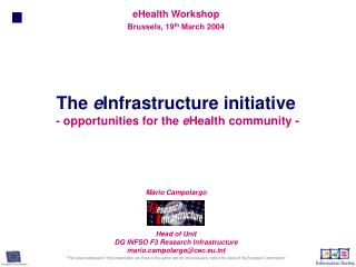 The  e Infrastructure initiative  - opportunities for the  e Health community -