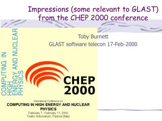 Impressions (some relevant to GLAST) from the CHEP 2000 conference
