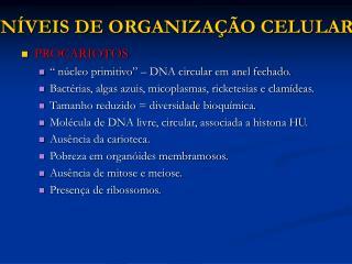 NÍVEIS DE ORGANIZAÇÃO CELULAR