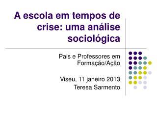 A escola em tempos de crise: uma análise sociológica