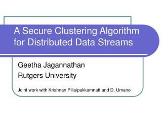 A Secure Clustering Algorithm for Distributed Data Streams
