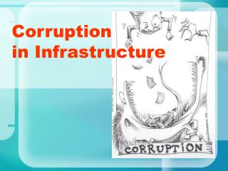 Corruption  in Infrastructure