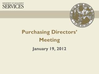 Purchasing Directors' Meeting January 19, 2012