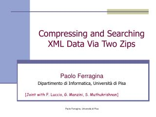 Compressing and Searching XML Data Via Two Zips