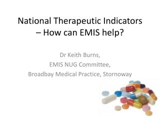 National Therapeutic Indicators  � How can EMIS help?
