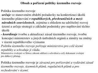 Obsah a pořízení politiky územního rozvoje Politika územního rozvoje