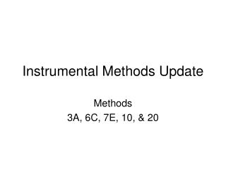 Instrumental Methods Update