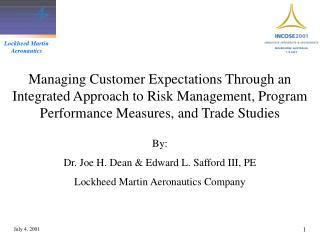 By: Dr. Joe H. Dean & Edward L. Safford III, PE Lockheed Martin Aeronautics Company