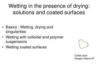 Wetting in the presence of drying: solutions and coated surfaces
