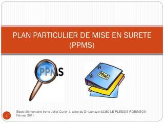 PLAN PARTICULIER DE MISE EN SURETE (PPMS)