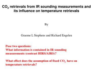 CO 2  retrievals from IR sounding measurements and its influence on temperature retrievals By